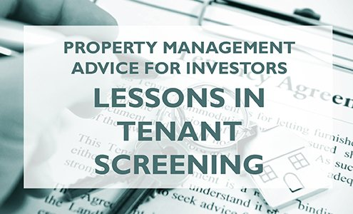 Property Management Advice for Investors: Lessons in Tenant Screening