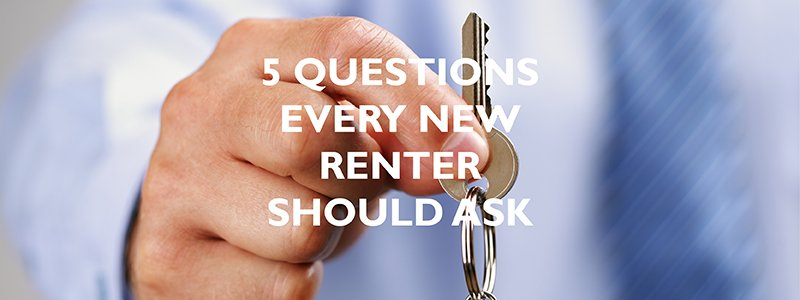 5 Questions Every New Renter Should Ask